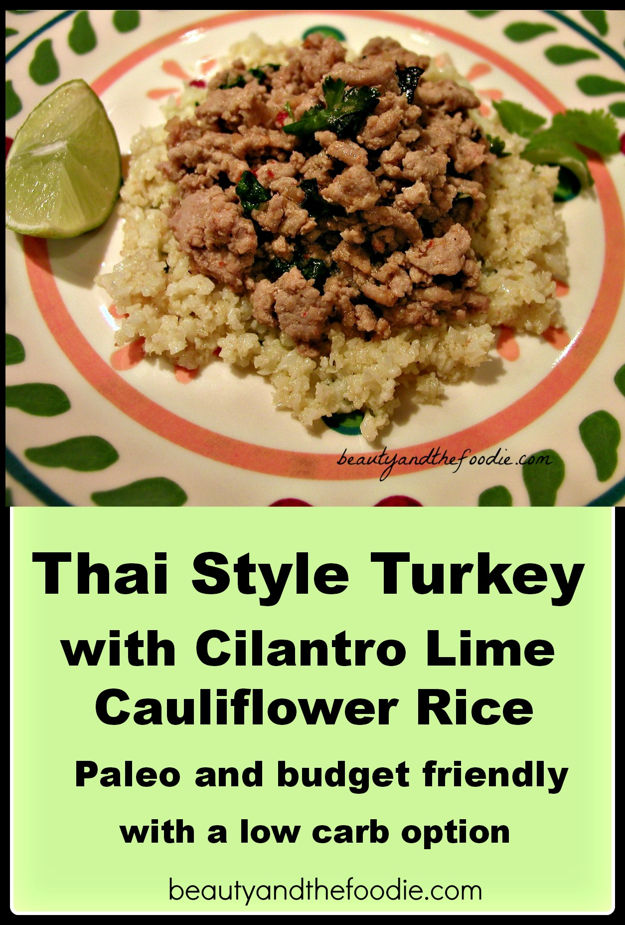 Thai Style Turkey With Cilantro Lime Cauliflower Rice Paleo And Low Carb Beautyandthefoodie RECIPE AND DIRECTIONS BELOW
