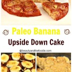 Easy Paleo Banana Upside Down Cake, #grain free #bananacake