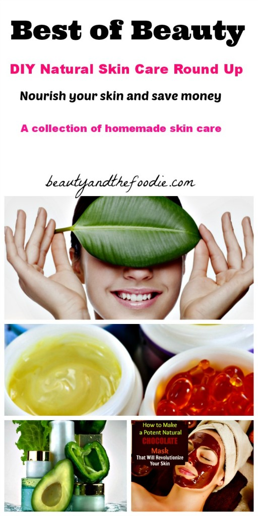 Best of Beauty DIY Natural Skin Care Round Up/ beautyandthefoodie.com