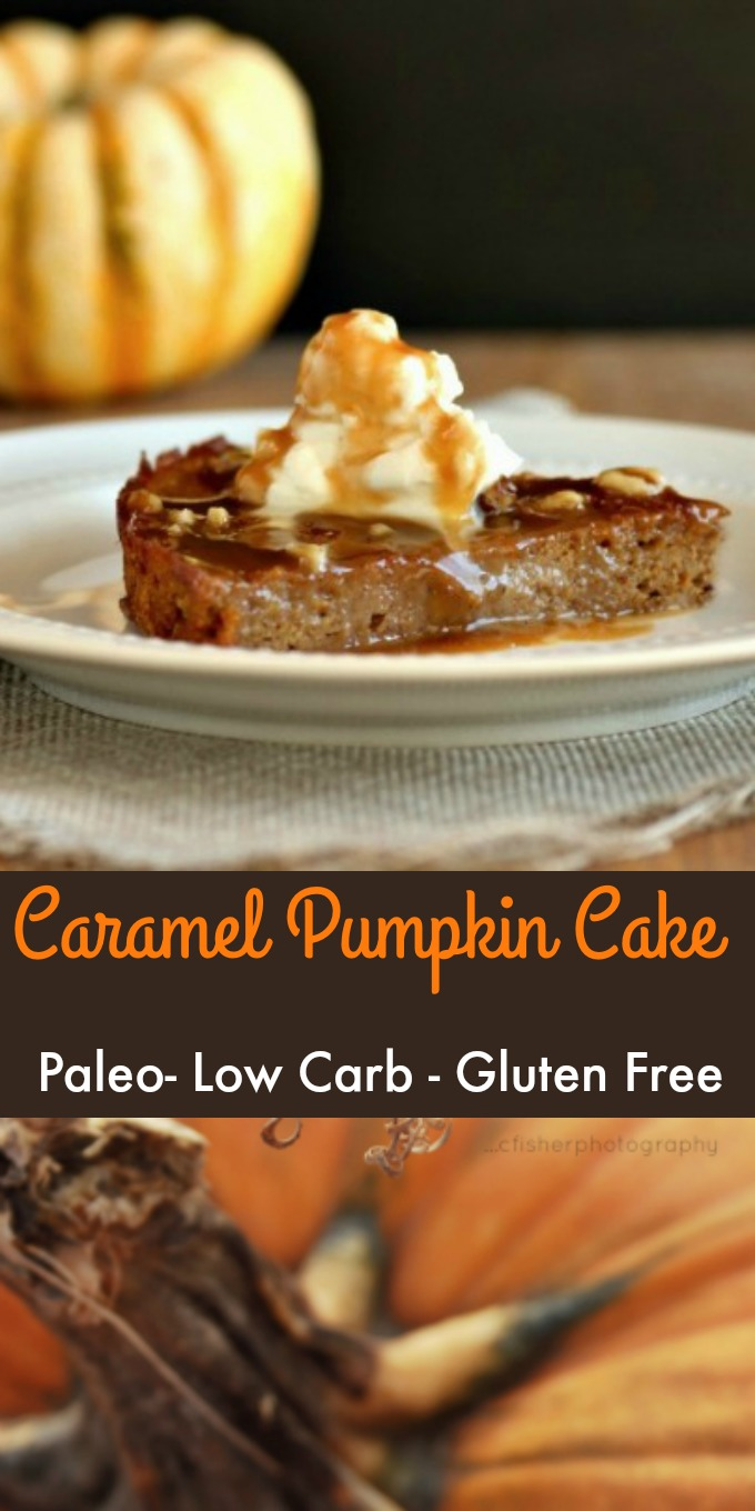Creamy Caramel Pumpkin Cake- Paleo, Low Carb and Gluten Free