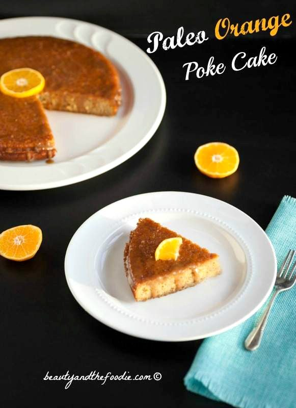 Paleo Poke Orange Cake, Grain free and low carb #paleoorangecake #lowcarb