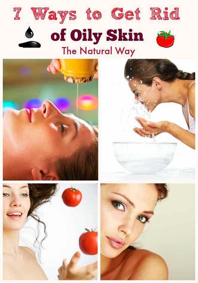 7 ways to Get Rid of Oily Skin naturally