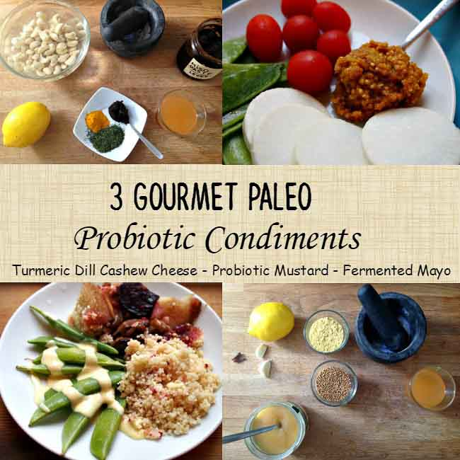 3 Paleo Probiotic Condiments- easy to make, healthy grain free condiments