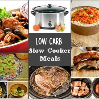 Low Carb Slow Cooker Meals. Gluten free and low carb.