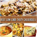 Best Low Carb Tasty Casseroles- Low carb casserole collection
