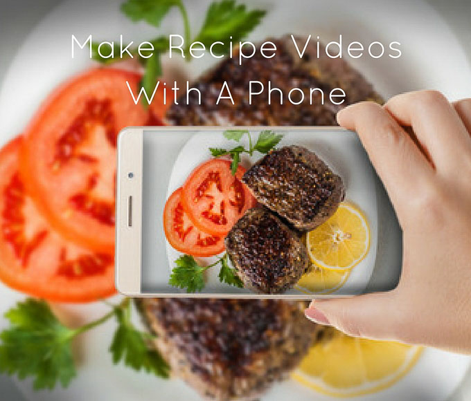 How To Make Cooking Videos Using Smartphone- How to set up using inexpensive equipment