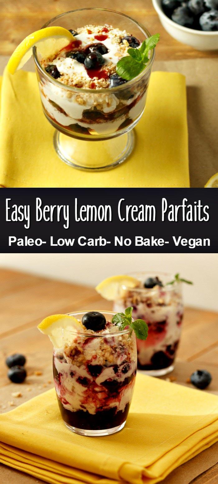 Easy Berry Lemon Cream Parfaits Low Carb, - No bake, paleo, gluten free, and vegan dairy free option.