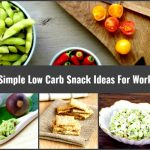 Simple Low Carb Snack Ideas For Work