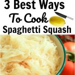 3 Best ways To Cook Spaghetti Squash- The easiest & fastest way.