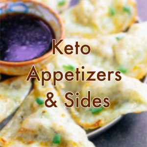 Low Carb Keto Appetizers and Sides